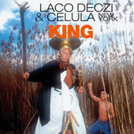 Laco Deczi & Celula New York: King - CD