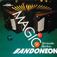 Bernardo Machus: Magic Bandoneon - CD