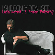 Laďa Kerndl: I Suddenly Realised - CD