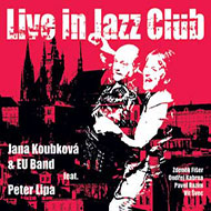 Jana Koubková & EU Band: Live in Jazz Club - CD