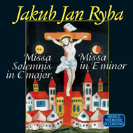 Jakub Jan Ryba / Missa Solemnis in C major, Missa in E minor